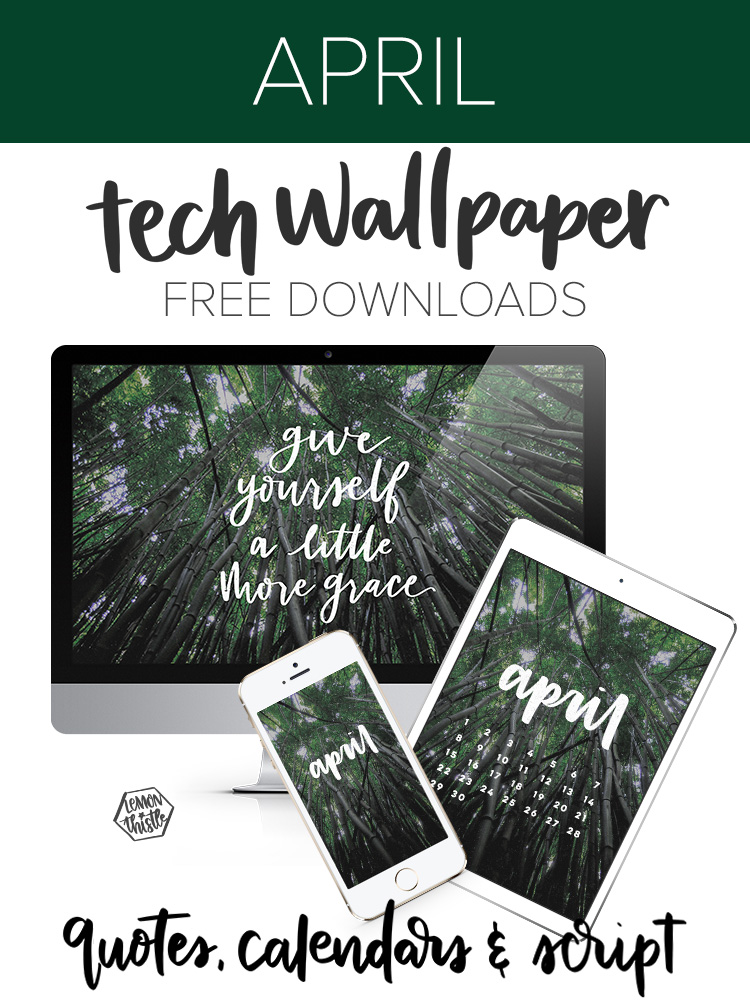 New tech wallpapers each month- quote, calendar and monthly script (april)