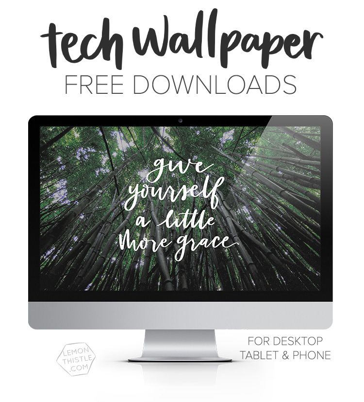 Tech wallpapers for March- quote reads 'give yourself a little more grace'