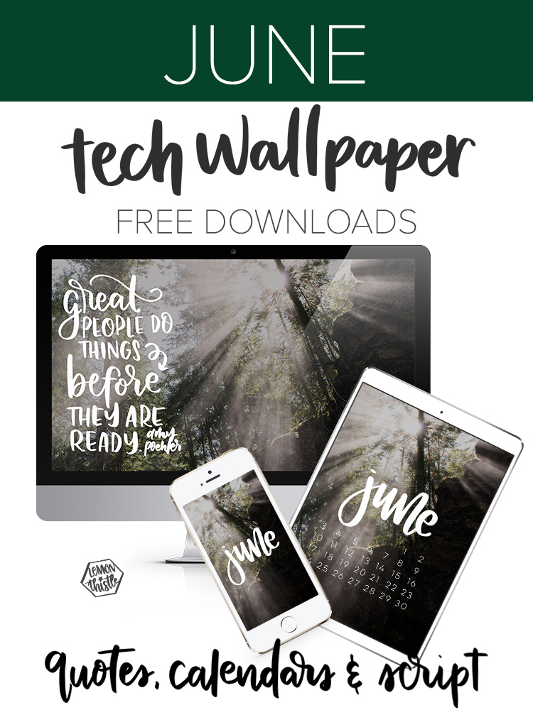 Mockup of tech wallpapers for desktop, phone and ipad. Text reads: june tech wallpaper free downloads! in quotes calendars & script