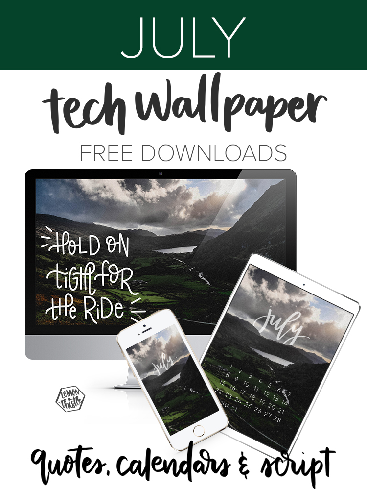 Text reads: July Tech Wallpaper Free Downloads: Quotes, Calendars & Script; images of backgrounds on devices