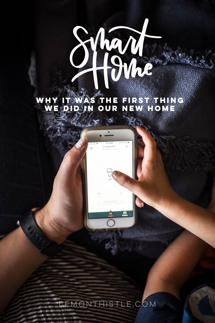 Smart Home- Why it's the first thing we did in our new home