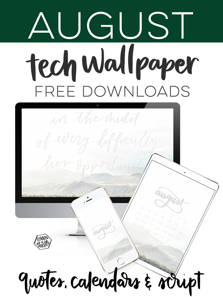 August Tech Wallpaper Free Downloads- quote, calendar and script lettering