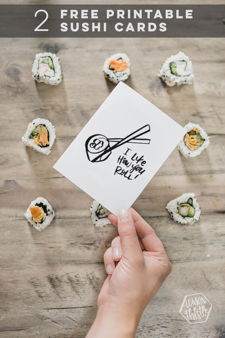 I like the way you roll! Free printable sushi card