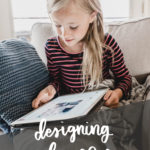 Designing a Room With Your Kids (not just for them) – ORC Week 2