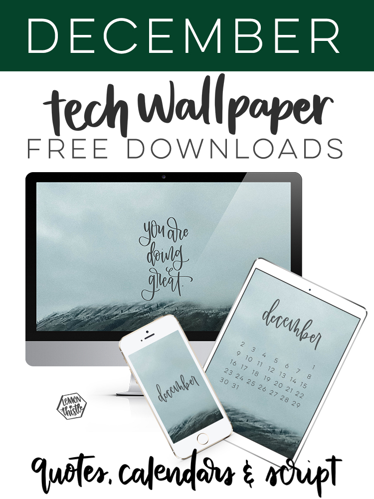 photograph relating to Printable Wallpapers named Youre Executing Wonderful- December Tech Wallpaper + Printable