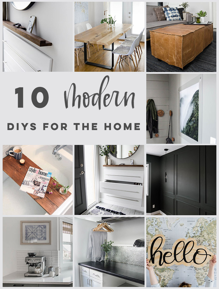 10 Modern DIYs for the home- small and big for a more functional and beautiful home