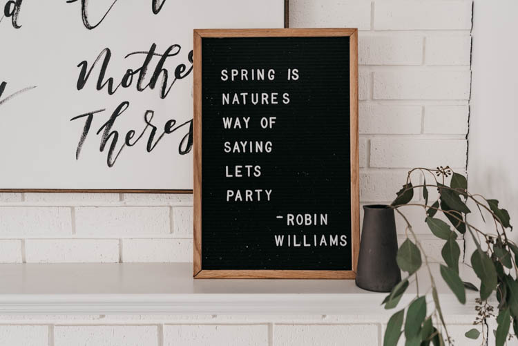 Spring is nature's way of saying let's party! Robin Williams... perfect letterboard quote for spring!