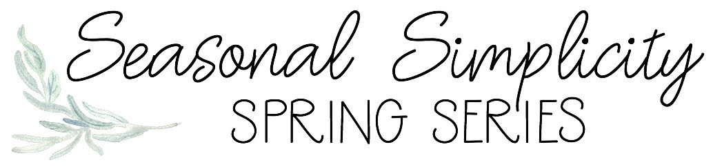 Seasonal Simplicity Spring Series Home Tours text graphic