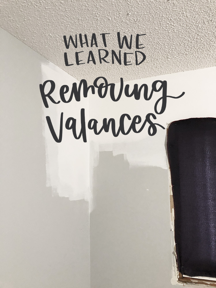 what we learned from removing valances! Two different types depending on the age of your house!