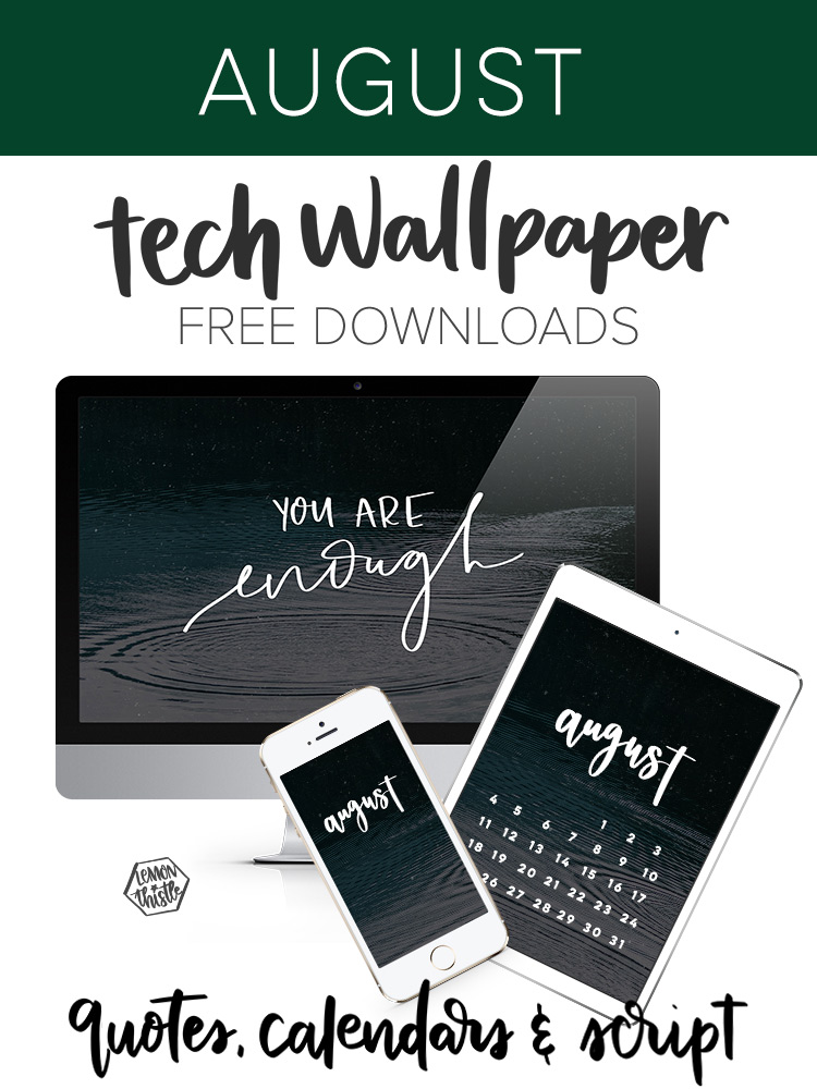 You Are Enough -Such great tech wallpapers, new each month for computer, tablet and phone... tons of hand lettered quote wallpapers in the archive too!
