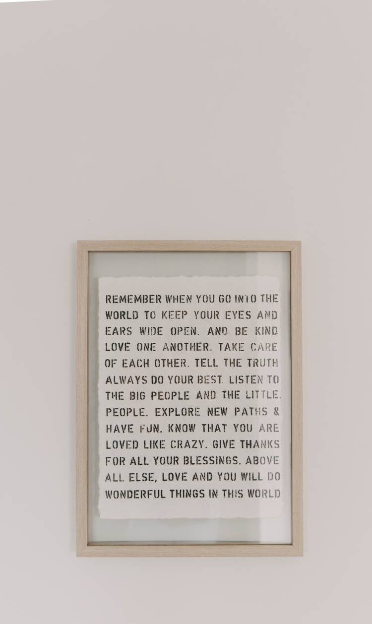 beautiful quote for an entryway- great reminder, 'as you go into this world'
