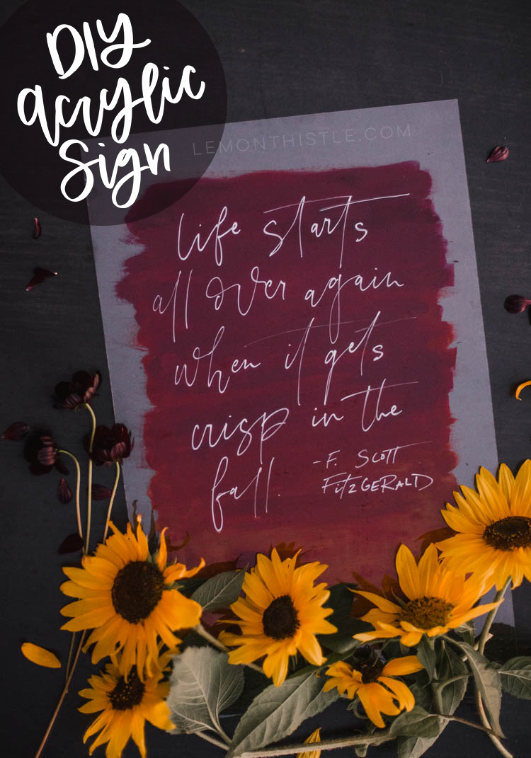 Fall DIY Acrylic Sign... 'Life starts all over again when it gets crisp in the fall'