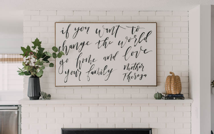 Mother Teresa Quote on a brush lettered canvas- beautiful focus of this fall mantel