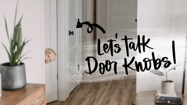 How we chose all the door knobs in our house- and coordinating different types of knobs and handles!