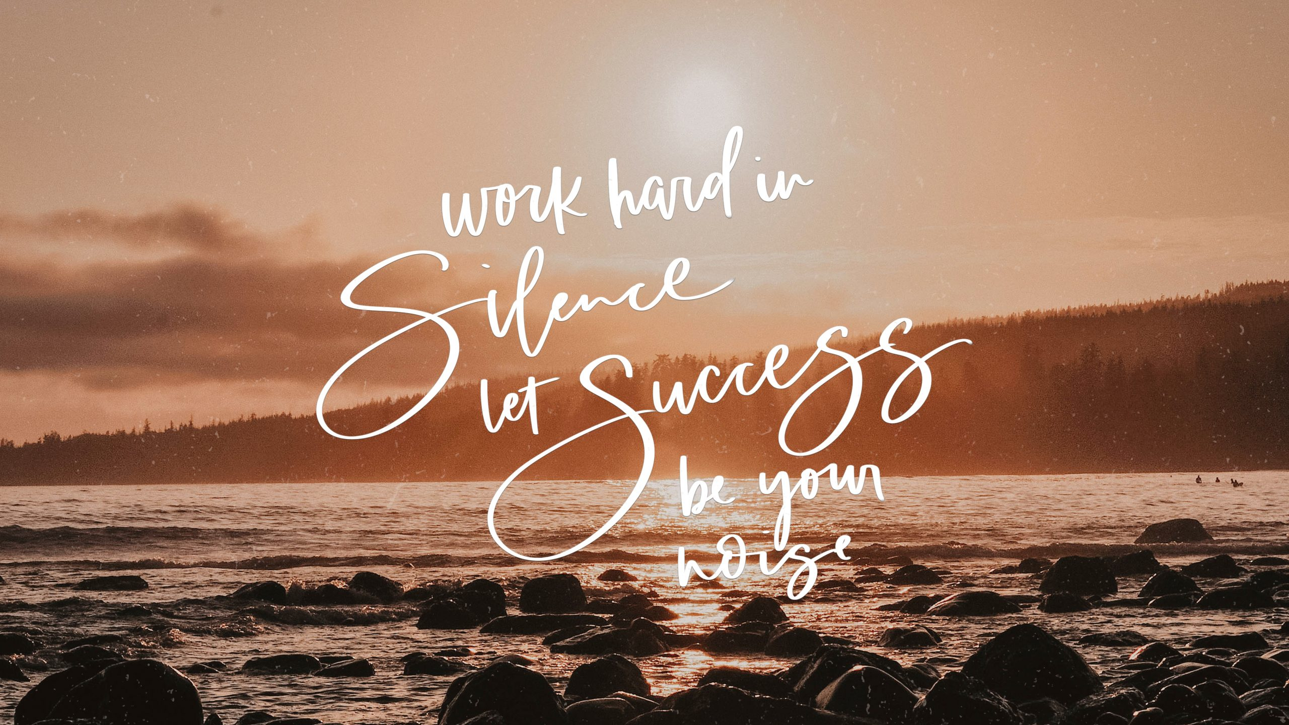 Work Hard In Silence Let Success Be Your Noise March Desktop Background Lemon Thistle