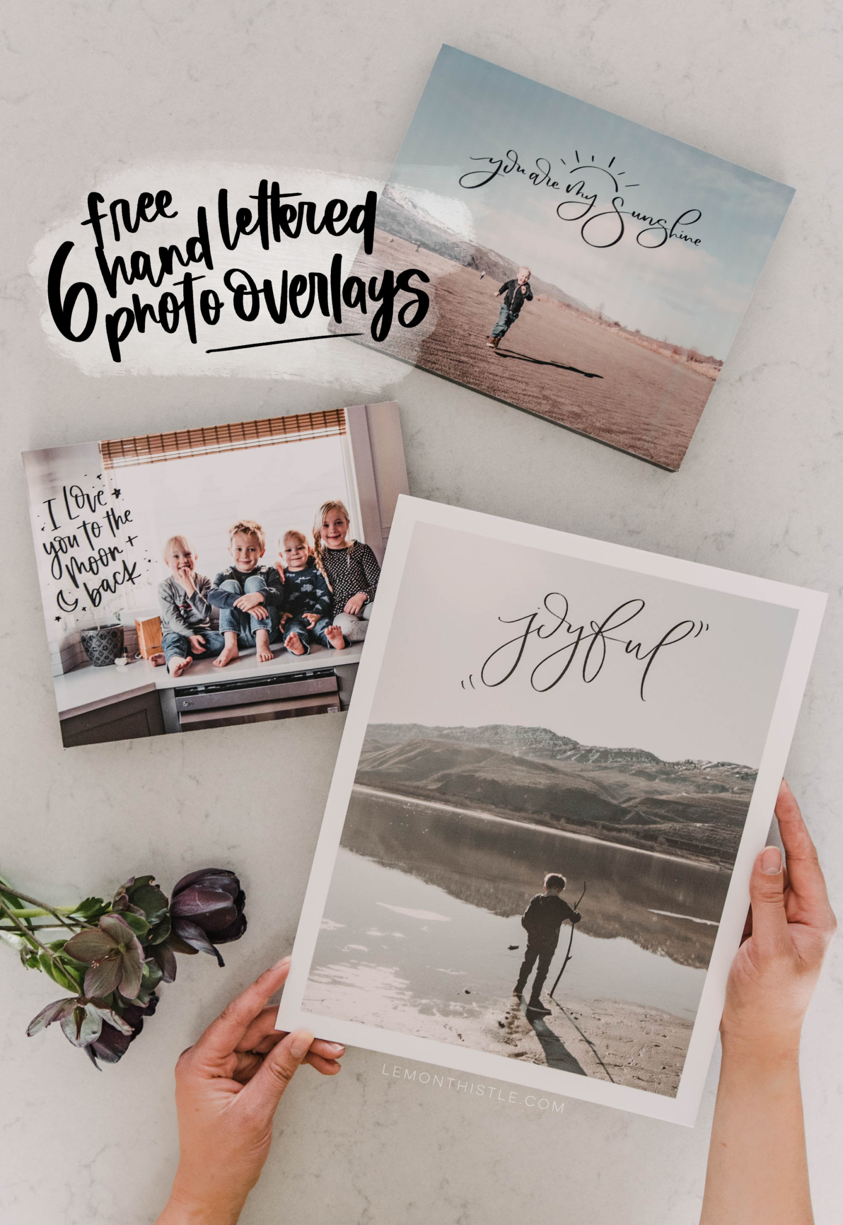 6 Free Hand Lettered Photo Overlays
