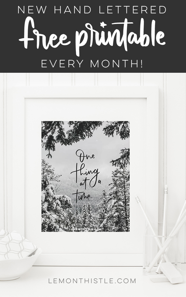 """Free 8 x 10 Printable in inspiring quote, """"One Thing at a Time"""""""