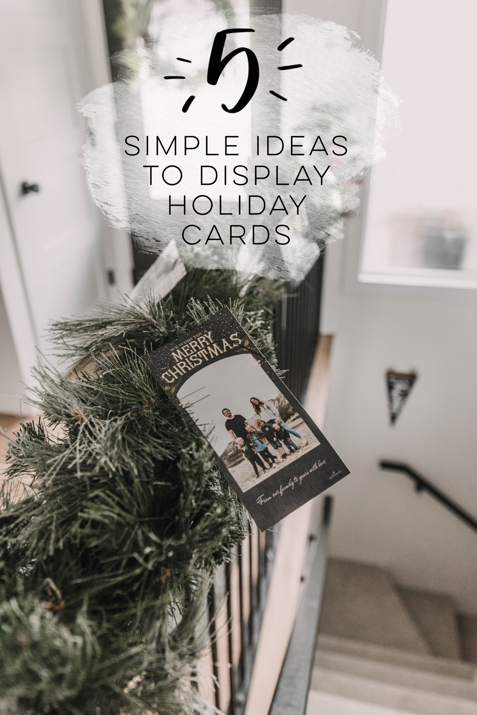 5 Simple Ways To Display Your Holiday Cards Lemon Thistle