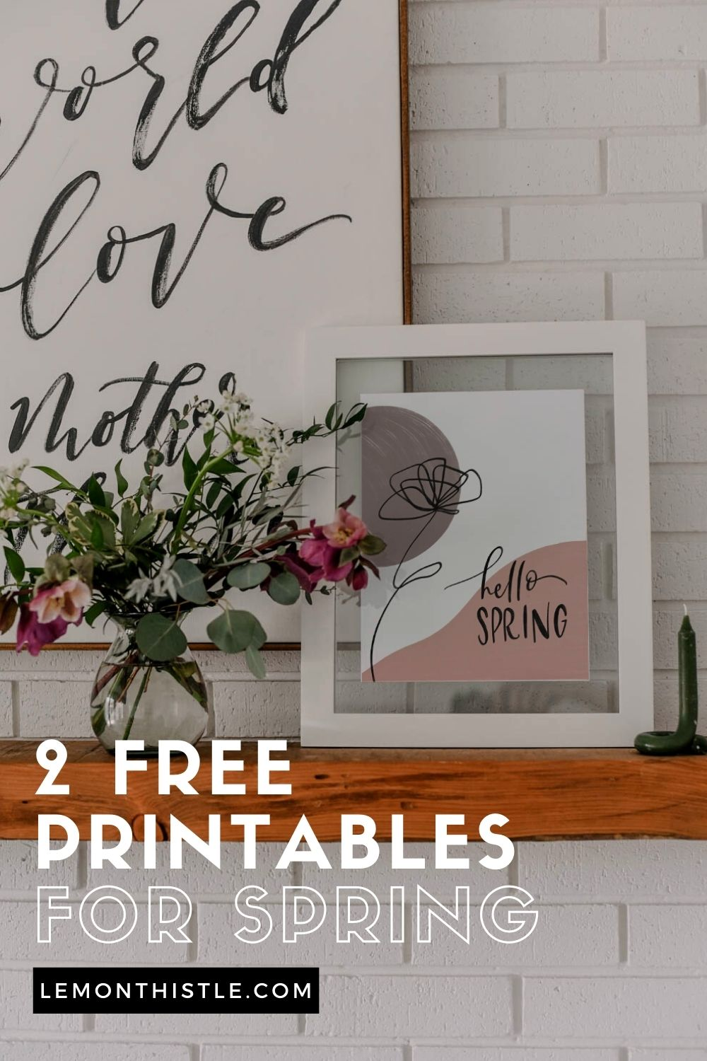 framed 'hello sping' art on mantel with text overlay '2 free printables for spring'